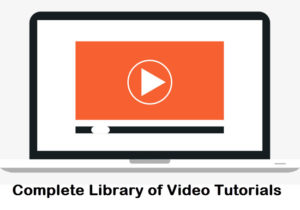 Complete Library of Video Tutorials